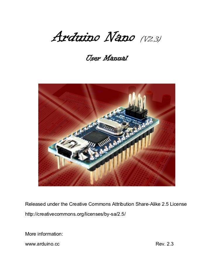 Arduino Nano                          (V2.3)                           User ManualReleased under the Creative Commons Attr...