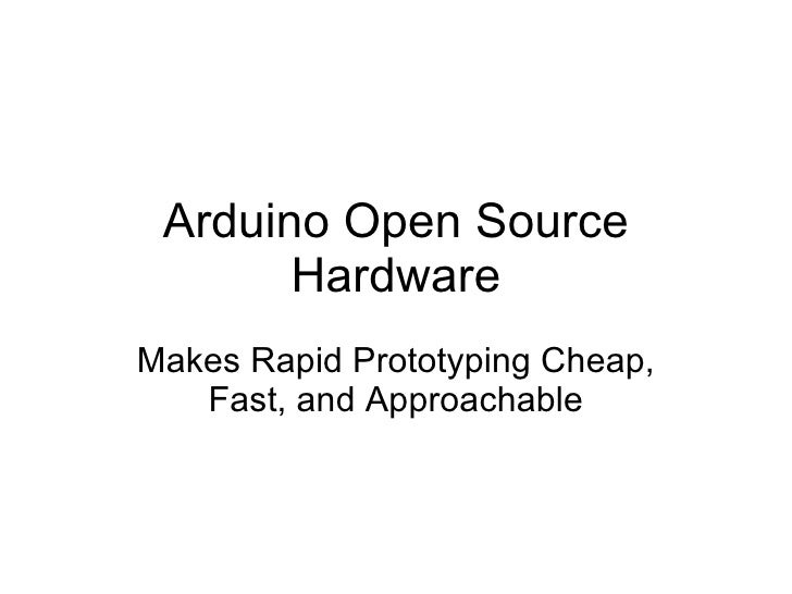 Arduino Open Source Hardware Makes Rapid Prototyping Cheap, Fast, and Approachable