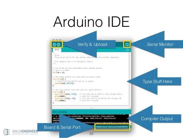 Arduino IDE 22 Type Stuff Here Compiler Output Serial MonitorVerify & Upload Board & Serial Port