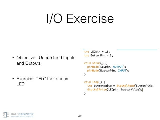 """I/O Exercise • Objective: Understand Inputs and Outputs • Exercise: """"Fix"""" the random LED 47"""