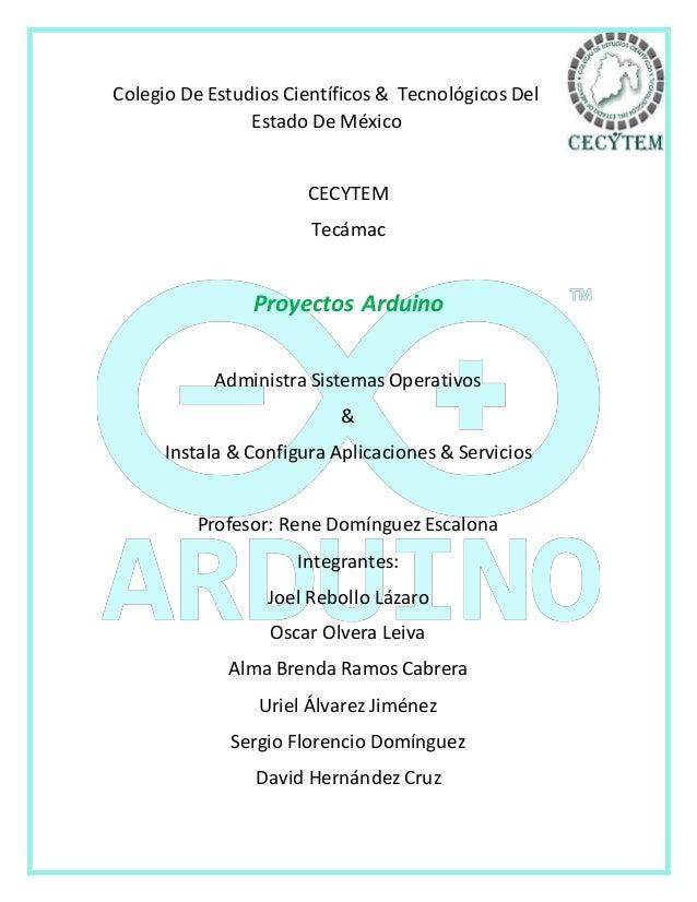 Colegio De Estudios Científicos & Tecnológicos Del  Estado De México  CECYTEM  Tecámac  Proyectos Arduino  Administra Sist...