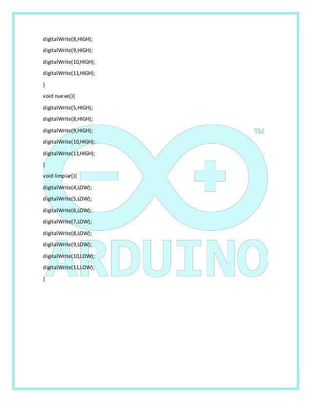 digitalWrite(8,HIGH);  digitalWrite(9,HIGH);  digitalWrite(10,HIGH);  digitalWrite(11,HIGH);  }  void nueve(){  digitalWri...