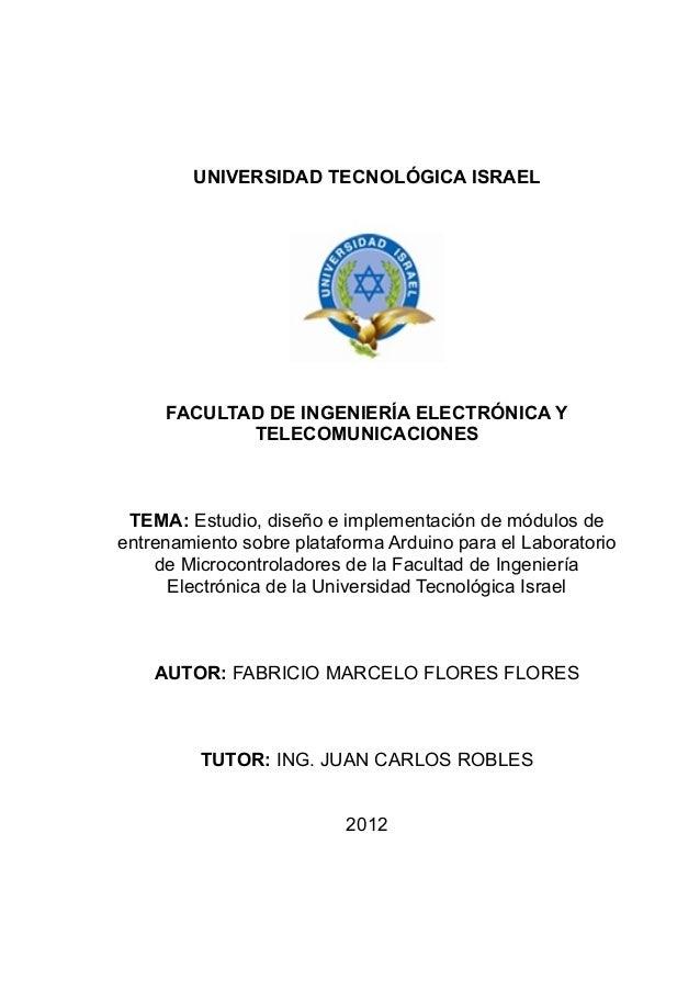 UNIVERSIDAD TECNOLÓGICA ISRAEL     FACULTAD DE INGENIERÍA ELECTRÓNICA Y            TELECOMUNICACIONES TEMA: Estudio, diseñ...