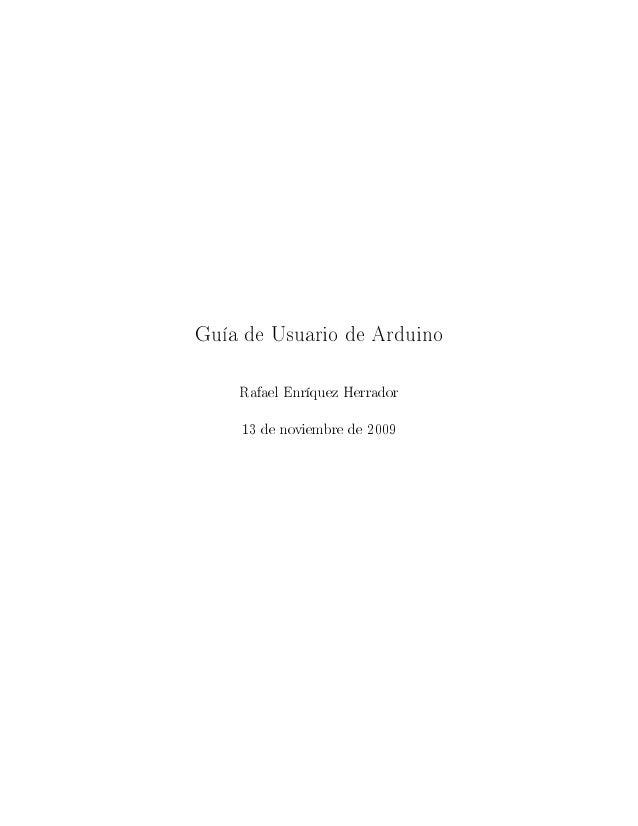 Guía de Usuario de Arduino    Rafael Enríquez Herrador    13 de noviembre de 2009