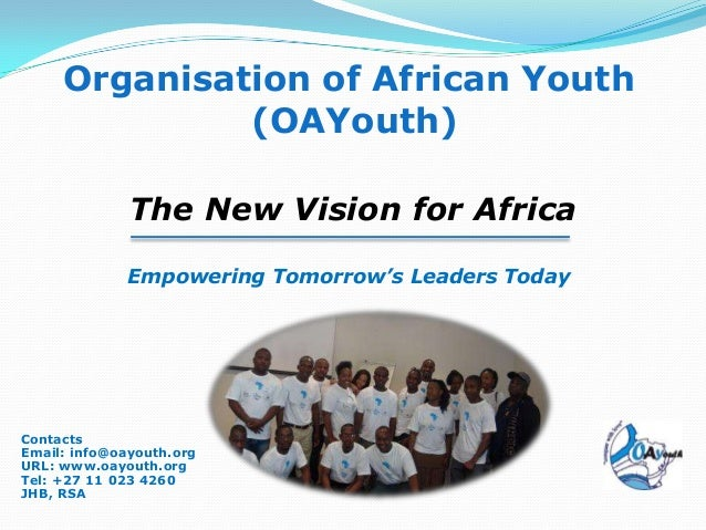 Organisation of African Youth              (OAYouth)              The New Vision for Africa             Empowering Tomorro...