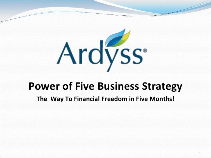 Power of Five Business Strategy The Way To Financial Freedom in Five Months!                                              ...