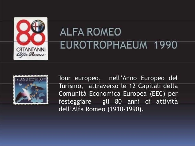 Tour europeo, nell'Anno Europeo del i l 2 C i li d llTurismo, attraverso le 12 Capitali della Comunità Economica Europea (...