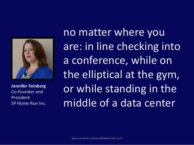 no matter where you are: in line checking into a conference, while on the elliptical at the gym, or while standing in the ...