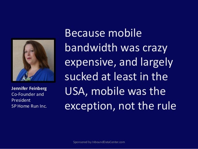 Because mobile bandwidth was crazy expensive, and largely sucked at least in the USA, mobile was the exception, not the ru...