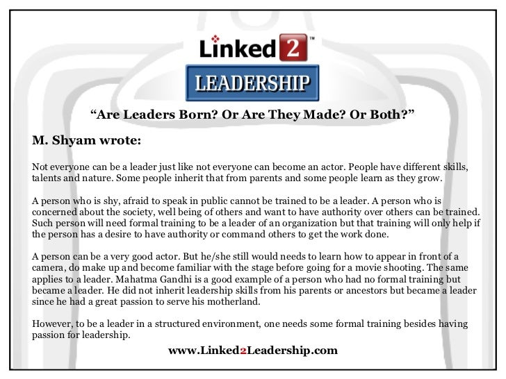 Leaders Are Not Born, They're Made. Leadership Develops