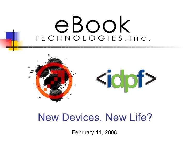 New Devices, New Life? February 11, 2008