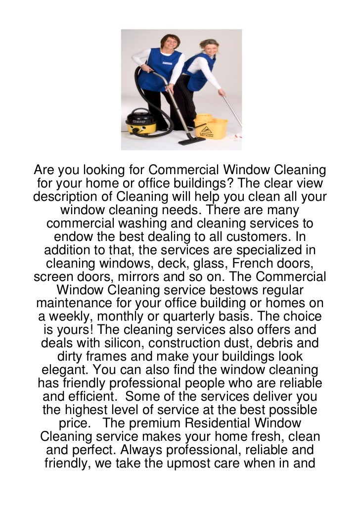 Are you looking for Commercial Window Cleaningfor your home or office buildings? The clear viewdescription of Cleaning wil...