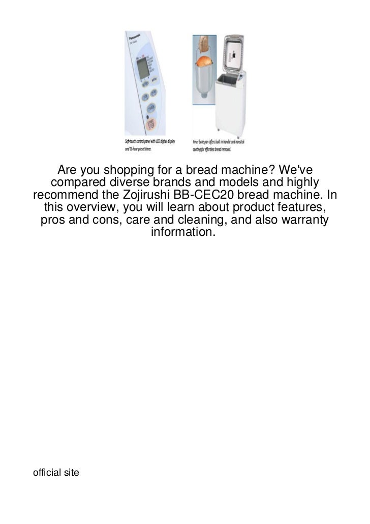 Are you shopping for a bread machine? Weve    compared diverse brands and models and highlyrecommend the Zojirushi BB-CEC2...