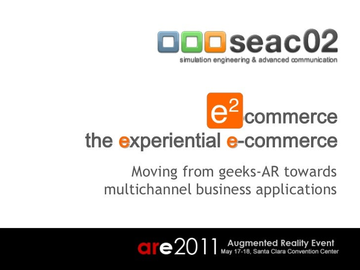 commercethe experiential e-commerce    Moving from geeks-AR towards multichannel business applications