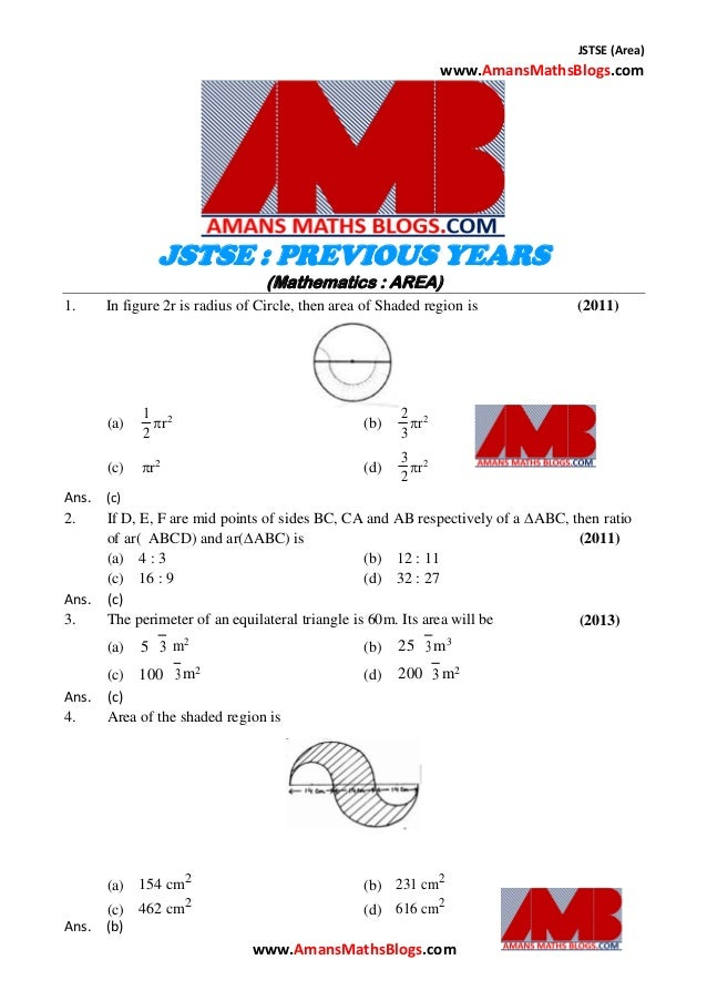 JSTSE (Area) www.AmansMathsBlogs.com JSTSE : PREVIOUS YEARS (Mathematics : AREA) 1. In figure 2r is radius of Circle, then...