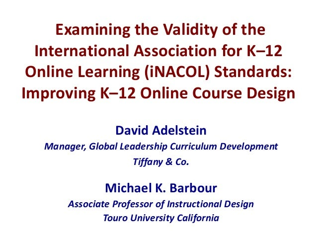 Examining the Validity of the International Association for K–12 Online Learning (iNACOL) Standards: Improving K–12 Online...