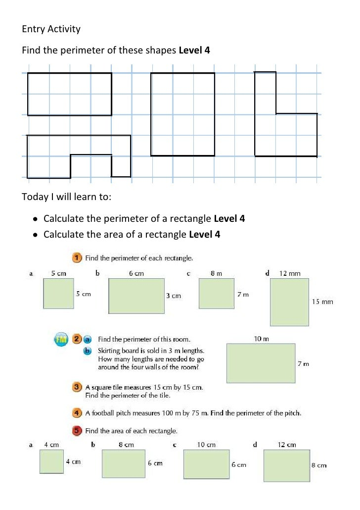 Entry ActivityFind the perimeter of these shapes Level 4Today I will learn to:     Calculate the perimeter of a rectangle ...
