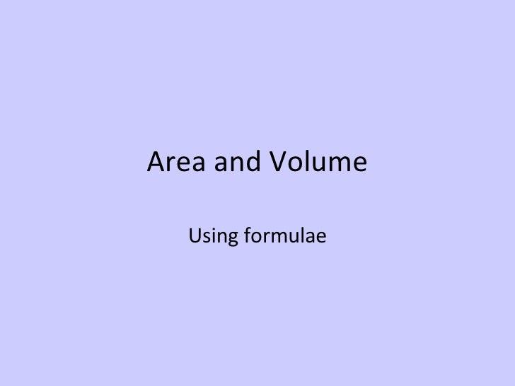 Area and Volume Using formulae