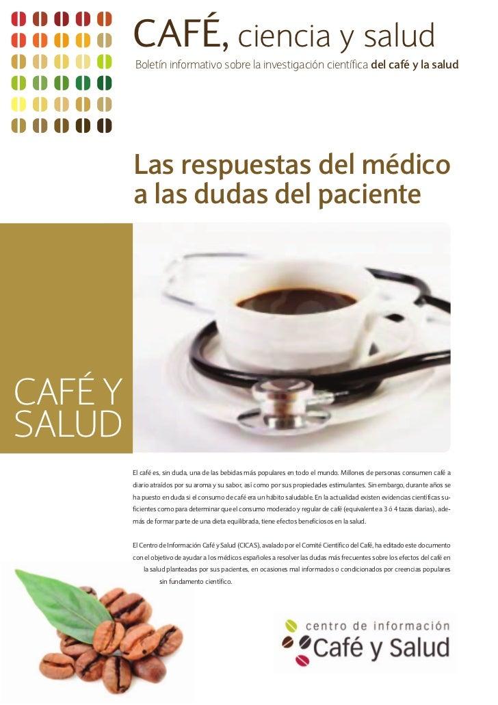 CafÉ, ciencia y salud         Boletín informativo sobre la investigación científica del café y la salud         Las respue...