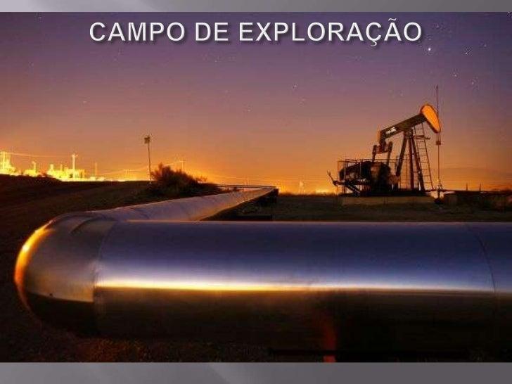 CAMPO DE EXPLORAÇÃO<br />