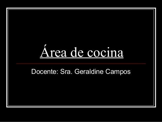 Área de cocinaDocente: Sra. Geraldine Campos