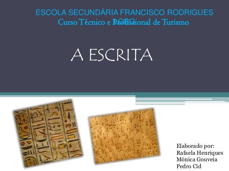ESCOLA SECUNDÁRIA FRANCISCO RODRIGUES    Curso Técnico e Profissional de Turismo                    LOBO        A ESCRITA ...
