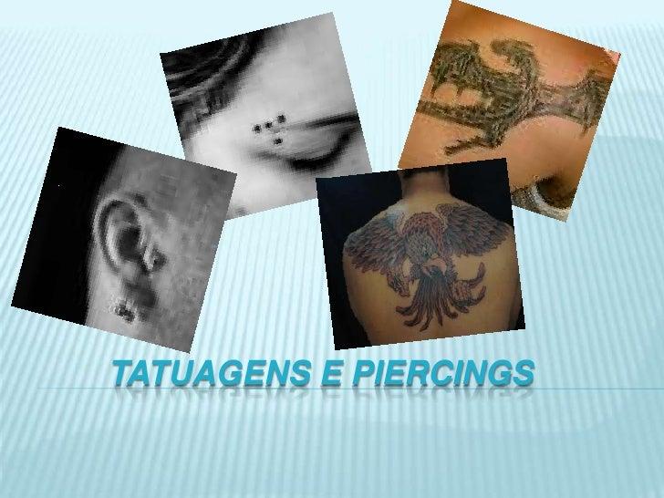 Tatuagens e piercings<br />