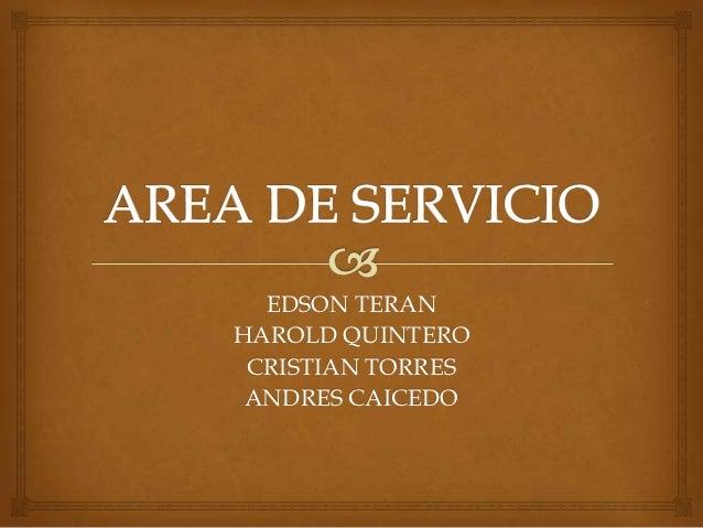 EDSON TERANHAROLD QUINTERO CRISTIAN TORRES ANDRES CAICEDO