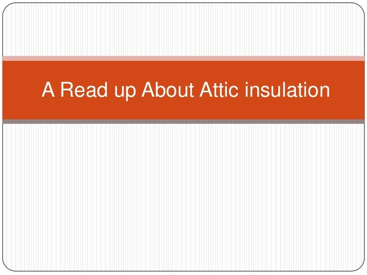 A Read up About Attic insulation<br />