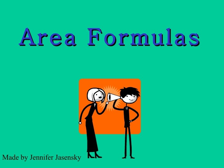 Area Formulas Made by Jennifer Jasensky