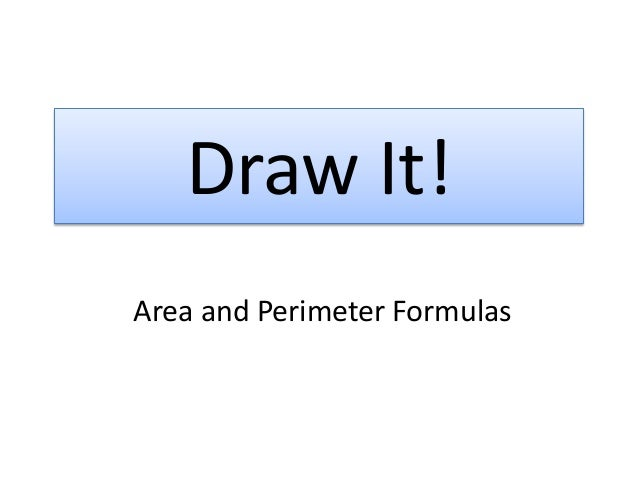 Draw It!Area and Perimeter Formulas
