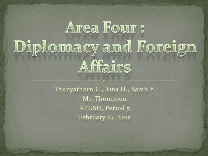 Thunyathorn C., Tina H., Sarah Y.        Mr. Thompson       APUSH, Period 5       February 24, 2012