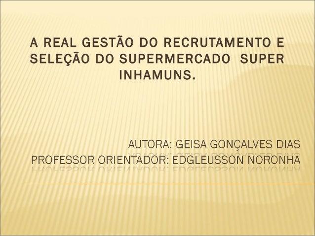 A REAL GESTÃO DO RECRUTAMENTO E SELEÇÃO DO SUPERMERCADO SUPER INHAMUNS.