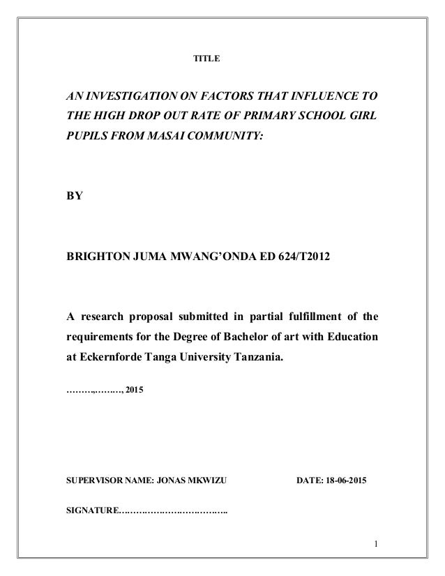 TITLE AN INVESTIGATION ON FACTORS THAT INFLUENCE TO THE HIGH DROP OUT RATE OF PRIMARY SCHOOL GIRL PUPILS FROM MASAI COMMUN...