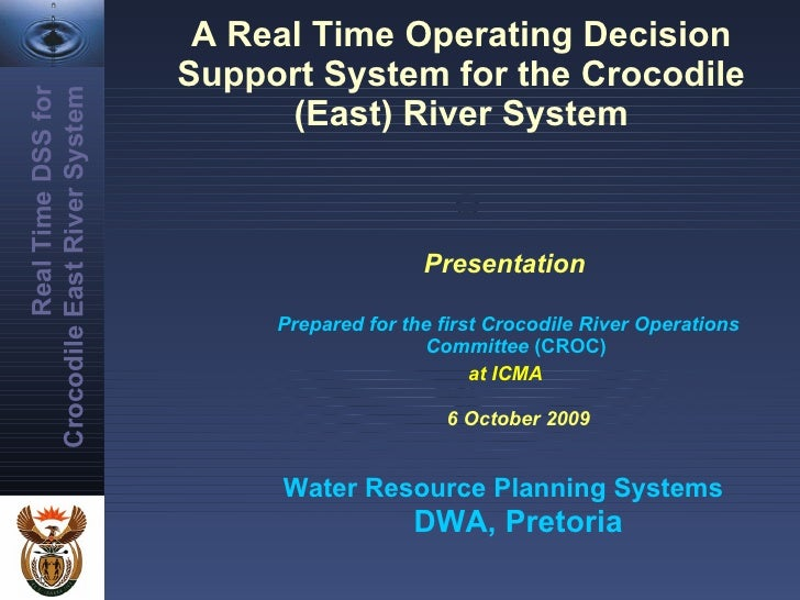 A Real Time Operating Decision Support System for the Crocodile (East) River System <ul><ul><ul><ul><ul><li>Presentation  ...