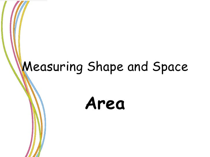 Measuring Shape and Space Area