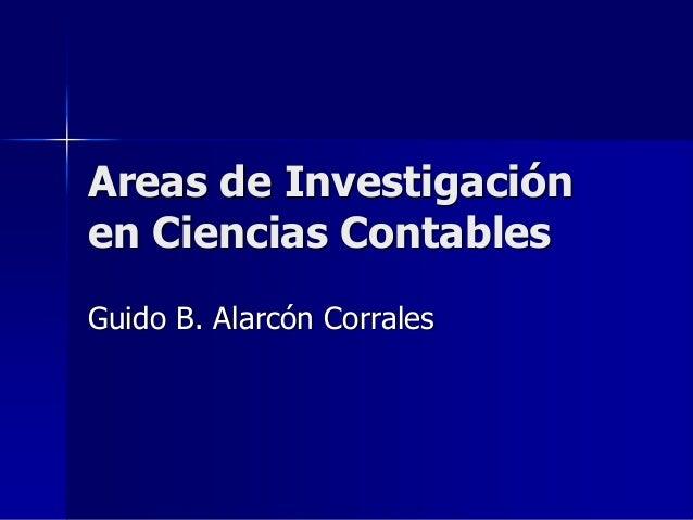 Areas de Investigación en Ciencias Contables  Guido B. Alarcón Corrales