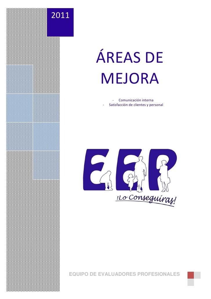 2011           ÁREAS DE           MEJORA                   - Comunicación interna             -   Satisfacción de clientes...