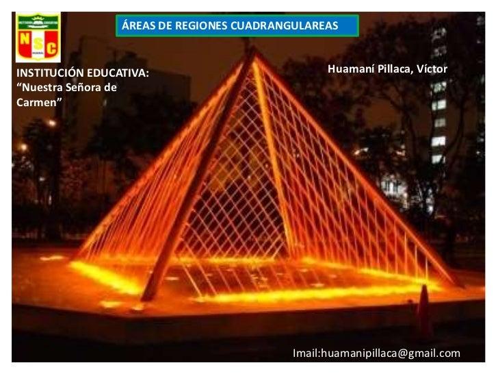 """ÁREAS DE REGIONES CUADRANGULAREASINSTITUCIÓN EDUCATIVA:                           Huamaní Pillaca, Víctor""""Nuestra Señora d..."""
