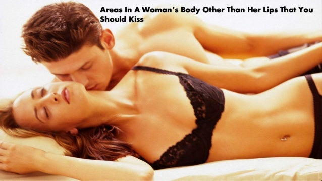 Where to kiss a girl on her body