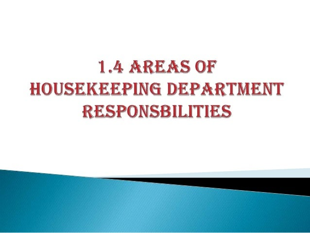 HOUSEKEEPING DEPARTMENT AREAS  ROOM  -SUITE -DELUXE -SUPERIOR  PUBLIC AREA  -ENTRANCE -LOBBY -FRONTDESK CORRIDOR  OTHER AR...
