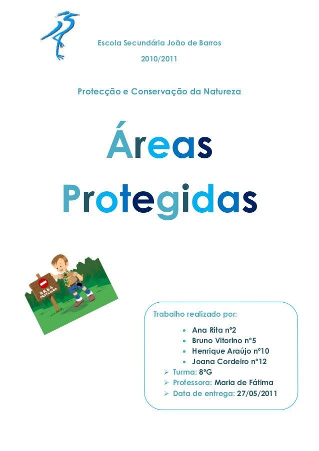 Escola Secundária João de Barros               2010/2011Protecção e Conservação da Natureza  ÁreasProtegidas              ...