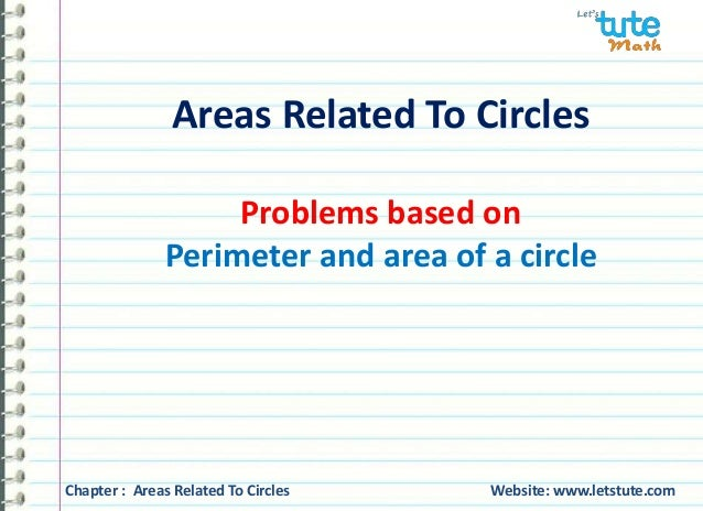 Areas Related To Circles  Problems based on  Perimeter and area of a circle  Chapter : Areas Related To Circles Website: w...