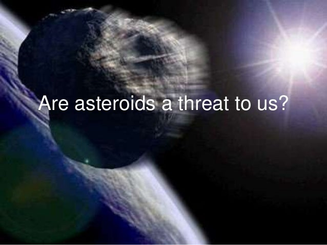 Are asteroids a threat to us?
