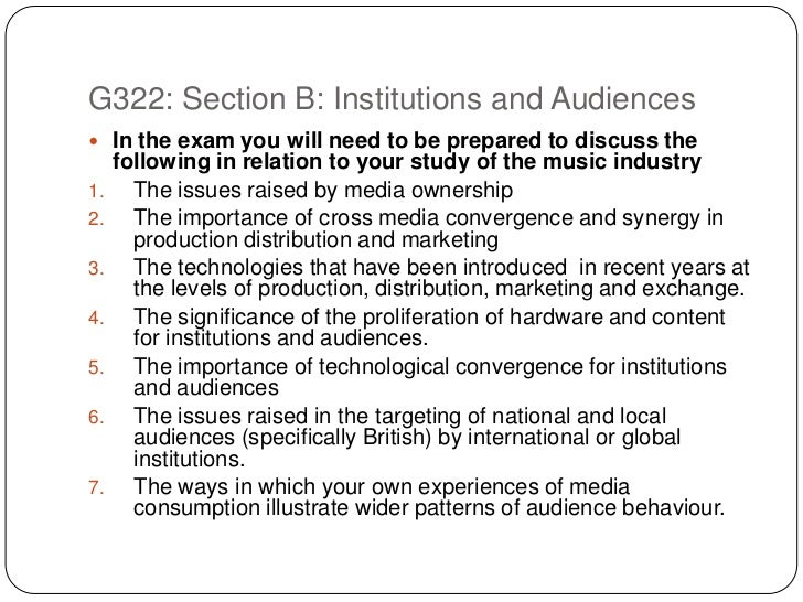 G322: Section B: Institutions and Audiences<br />In the exam you will need to be prepared to discuss the following in rela...