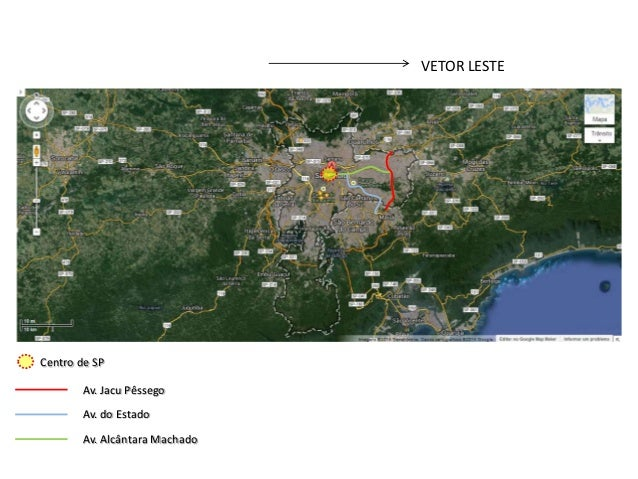 VETOR LESTE  Centro de SP Av. Jacu Pêssego Av. do Estado Av. Alcântara Machado