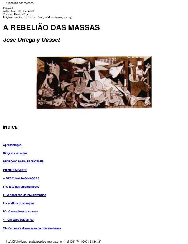 Copyright Autor: José Ortega y Gasset Tradutor: Herrera Filho Edição eletrônica: Ed Ridendo Castigat Mores (www.jahr.org) ...
