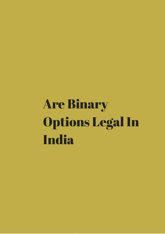 Are binary options legal in india