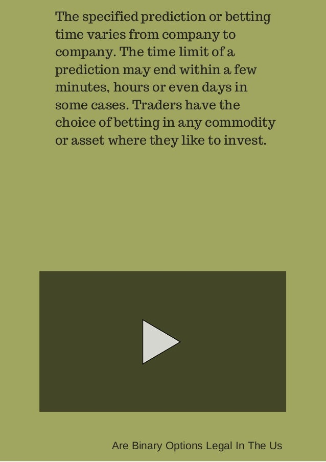 The specified prediction or betting  time varies from company to  company. The time limit of a  prediction may end within ...