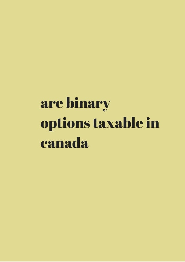 are binary options taxable in canada